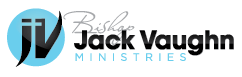Bishop Jack Vaughn Ministries